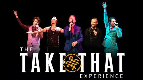 THE TAKE THAT EXPERIENCE RELIGHT YOUR FIRE WITH THE UK'S TOP TAKE THAT TRIBUTE SHOW!